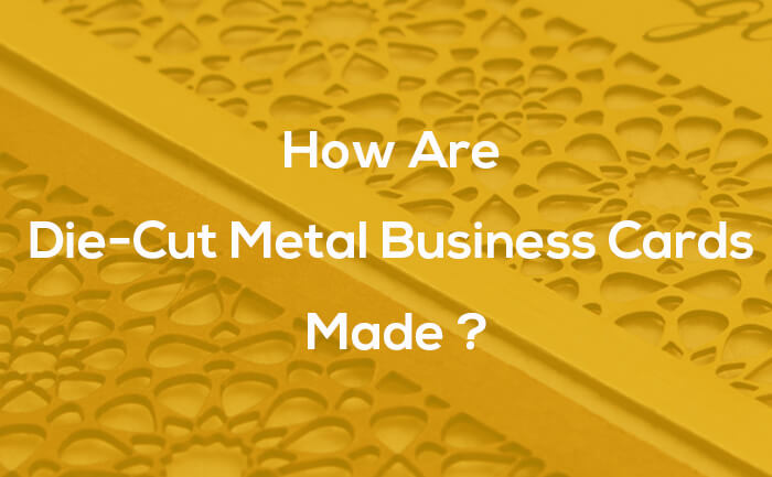 How Are Die-Cut Metal Business Cards Made